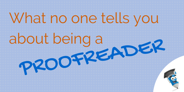 What no one tells you about being a proofreader