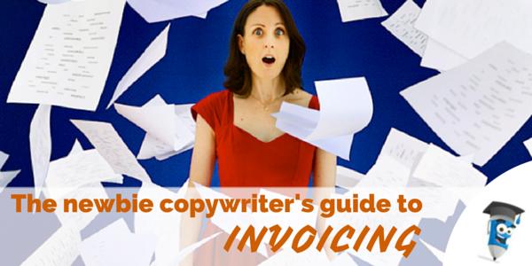 The newbie copywriter's guide to invoicing