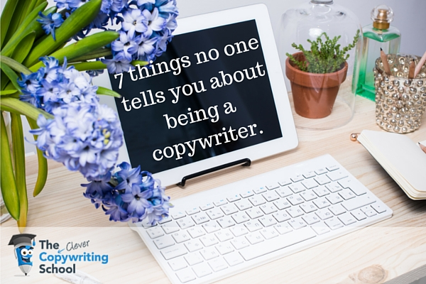 7 Things No One Tells You about Being a Copywriter