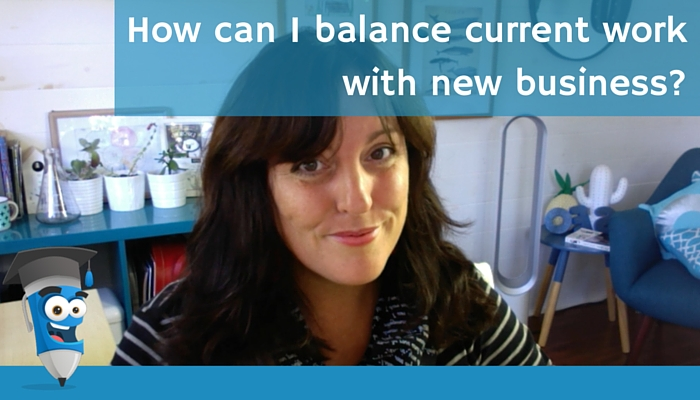 How can I balance current work with new business?