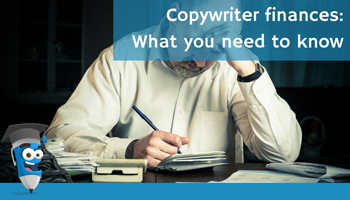 Copywriter finances: What you need to know
