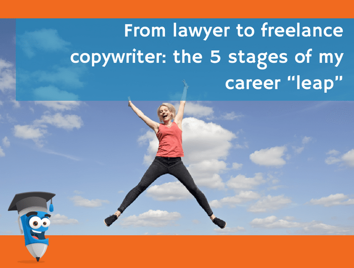 "From lawyer to freelance copywriter: the 5 stages of my career ""leap"""