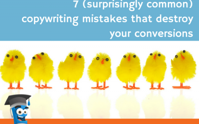 7 (surprisingly common) copywriting mistakes that destroy your conversions