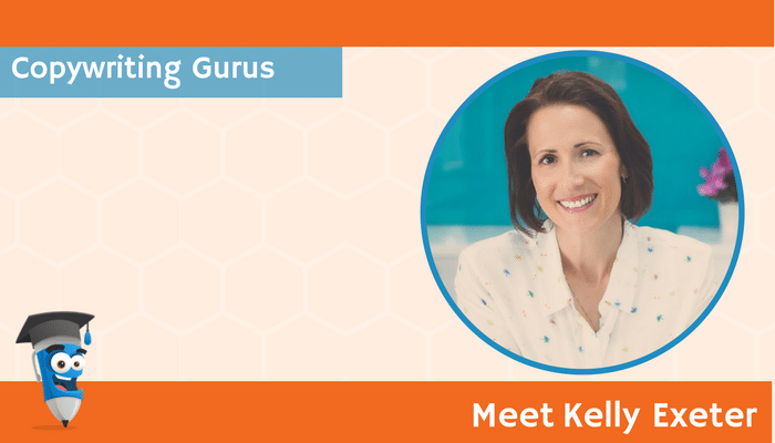 Copywriting Gurus: Meet Kelly Exeter