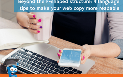 Beyond the F-shaped structure: 4 language tips to make your web copy more readable