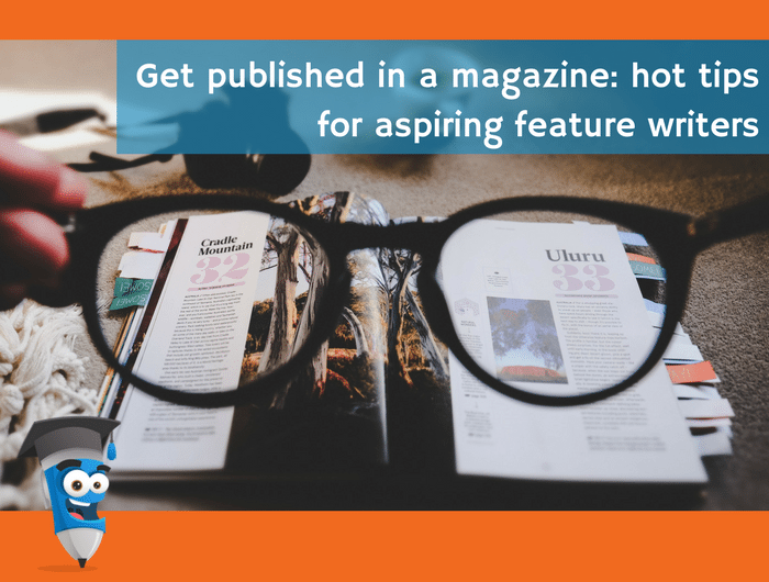 Get published in a magazine: hot tips for aspiring feature writers
