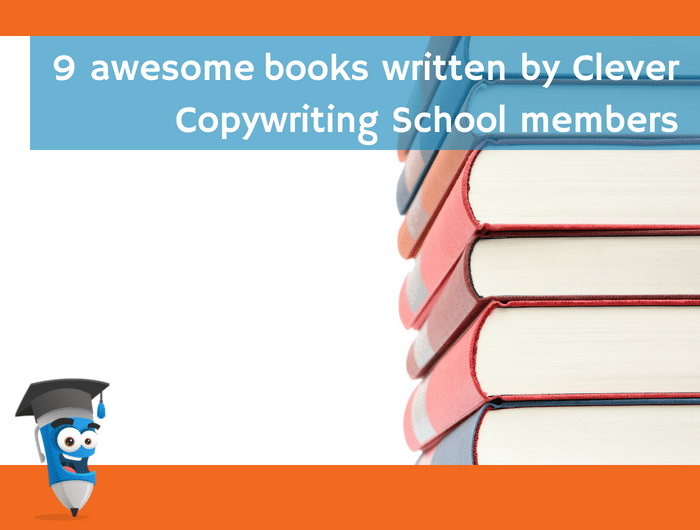 9 amazing books written by Clever Copywriting School members