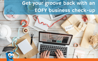 Get your groove back with an EOFY business check-up