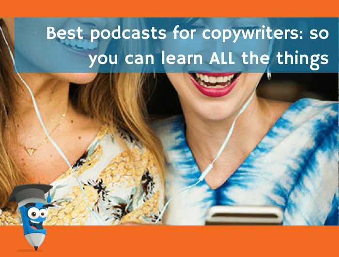 Best podcasts for copywriters: so you can learn ALL the things