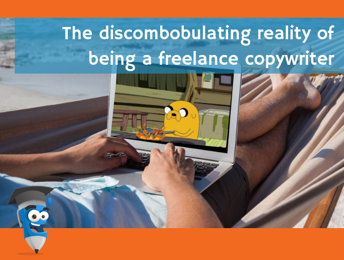 The discombobulating reality of being a freelance copywriter