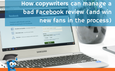 How copywriters can manage a bad Facebook review (and win new fans in the process)