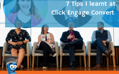 7 Tips I learnt at Click Engage Convert