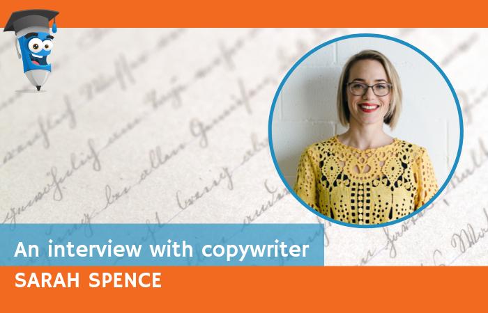 An interview with Copywriter Sarah Spence