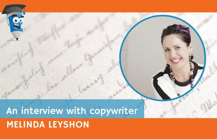 An interview with Copywriter Melinda Leyshon