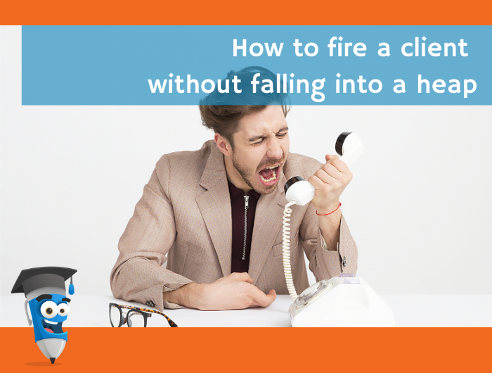 How to fire a client without falling into a heap