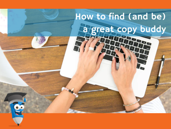 How to find (and be) a great copy buddy