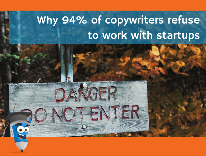 Why 94% of copywriters refuse to work with startups
