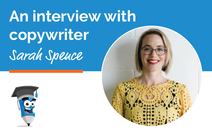 An interview with Copywriter Sarah Spence