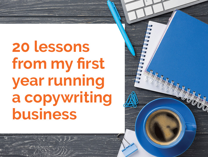 20 lessons from my first year running a copywriting business